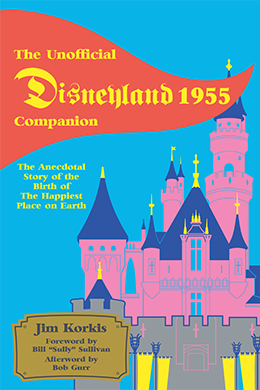 The Unofficial Disneyland 1955 Companion