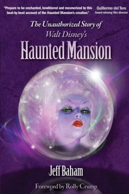 Unofficial Story of Walt Disney's Haunted Mansion
