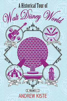 A Historical Tour of Walt Disney World: Volume 2