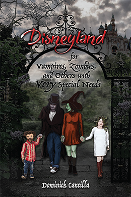 Disneyland for Vampires, Zombies, and Others with <i>Very</i> Special Needs