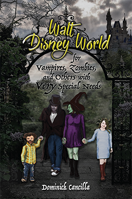 Walt Disney World for Vampires, Zombies, and Others with <i>Very</i> Special Needs