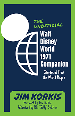 The Unofficial Walt Disney World 1971 Companion