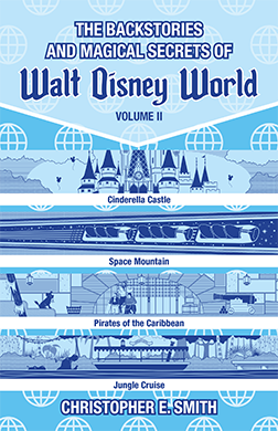Walt Disney World Backstories: Volume Two